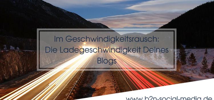Im Geschwindigkeitsrausch: Die Ladegeschwindigkeit Deines Blogs