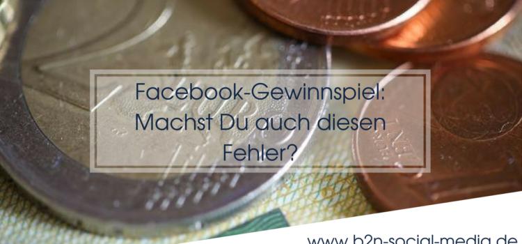 Facebook-Gewinnspiel: Machst Du auch diesen Fehler?