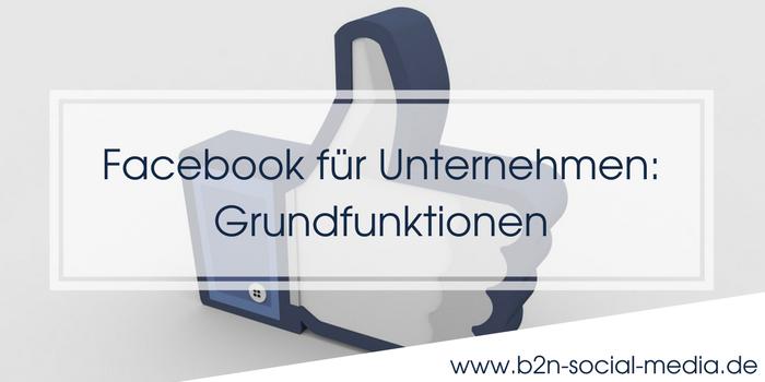 Facebook für Unternehmen: Grundfunktionen