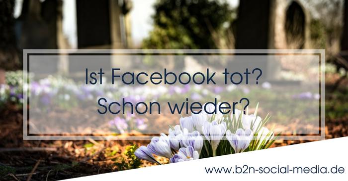 Ist Facebook tot? Schon wieder?