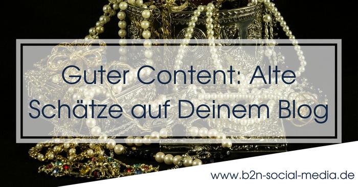 Guter Content: Alte Schätze auf Deinem Blog