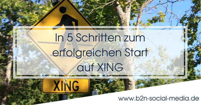 In 5 Schritten zum erfolgreichen Start auf XING