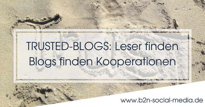 TRUSTED-BLOGS: Leser finden Blogs finden Kooperationen