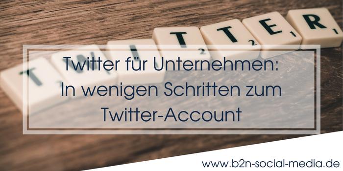 Twitter für Unternehmen: In wenigen Schritten zum Twitter-Account