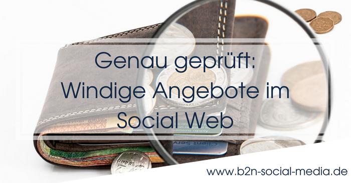 Genau geprüft: Windige Angebote im Social Web
