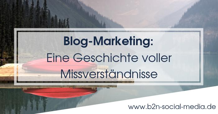 Blog-Marketing: Eine Geschichte voller Missverständnisse