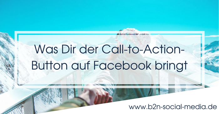 Was Dir der Call-to-Action-Button auf Facebook bringt
