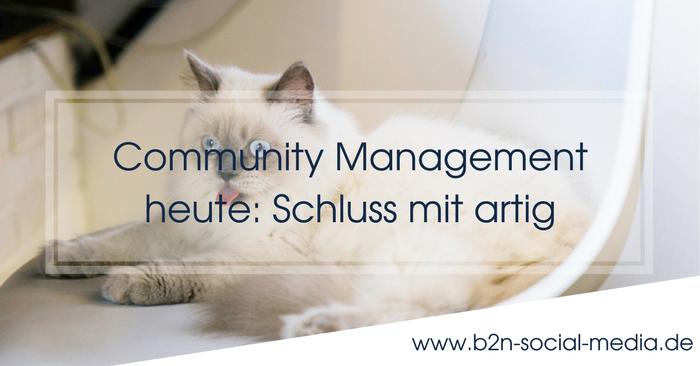 Community Management heute: Schluss mit artig