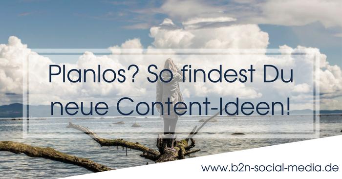 Planlos? So findest Du neue Content-Ideen!
