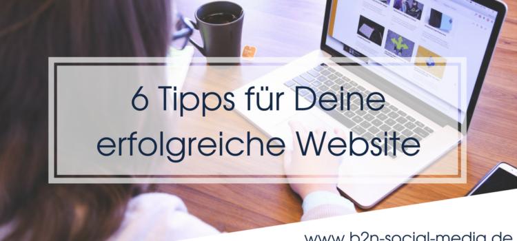 6 Tipps für Deine erfolgreiche Website