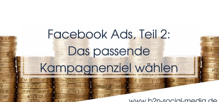 Facebook Ads, Teil 2: Das passende Kampagnenziel wählen