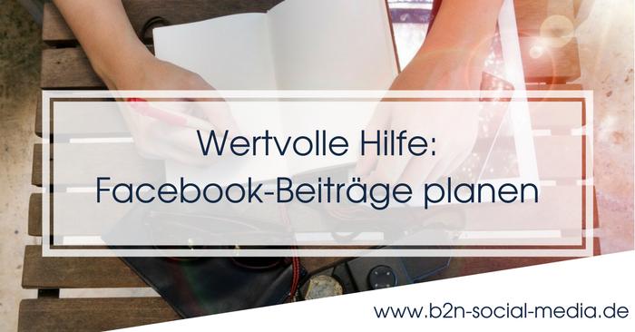 Wertvolle Hilfe: Facebook-Beiträge planen