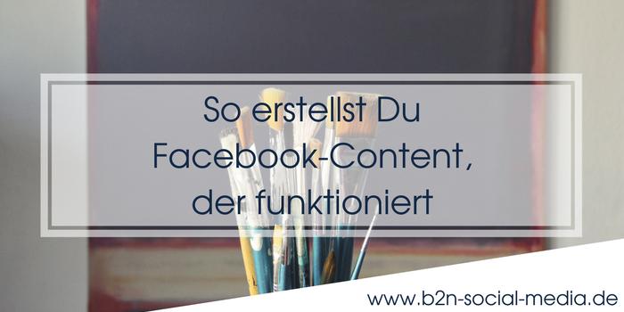 So erstellst Du Facebook-Content, der funktioniert