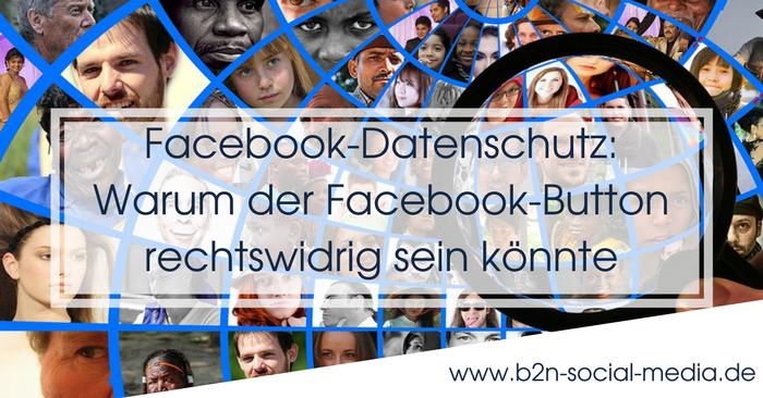 Facebook-Datenschutz: Warum der Facebook-Button rechtswidrig sein könnte