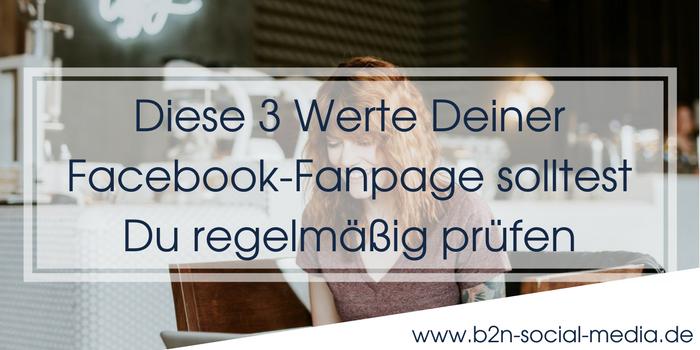 Diese 3 Werte Deiner Facebook-Fanpage solltest Du regelmäßig prüfen