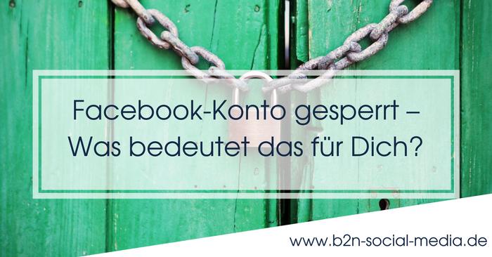 Facebook-Konto gesperrt – Was bedeutet das für Dich?