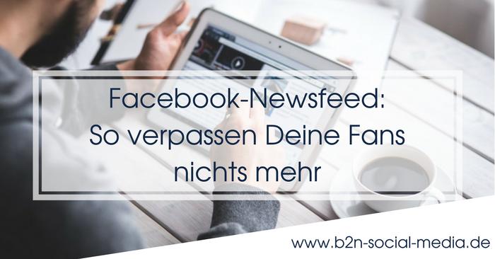 Facebook-Newsfeed: So verpassen Deine Fans nichts mehr