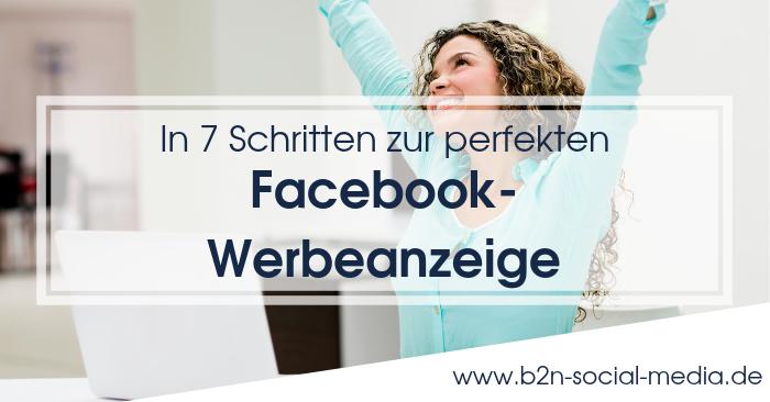 In 7 Schritten zur perfekten Facebook-Werbeanzeige