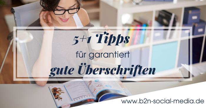 5 + 1 Tipps für garantiert gute Überschriften