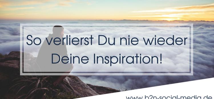 So verlierst Du nie wieder Deine Inspiration!