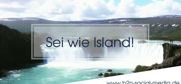 Sei wie Island!