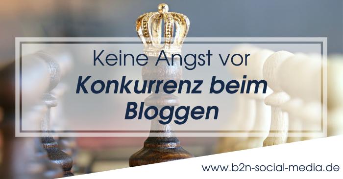 Keine Angst vor Konkurrenz beim Bloggen