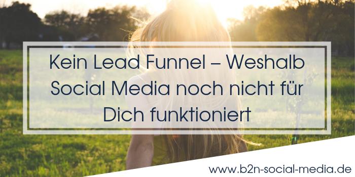 Kein Lead Funnel – Weshalb Social Media noch nicht für Dich funktioniert