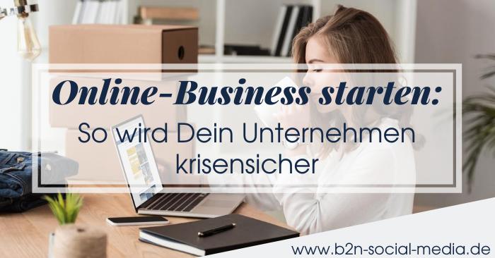 Online-Business starten: So wird Dein Unternehmen krisensicher