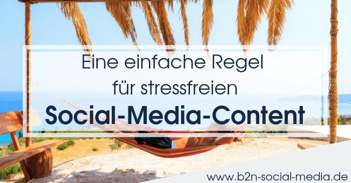 Eine einfache Regel für stressfreien Social-Media-Content