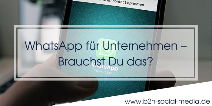 WhatsApp für Unternehmen – Brauchst Du das?