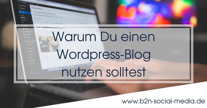Warum Du einen WordPress-Blog nutzen solltest